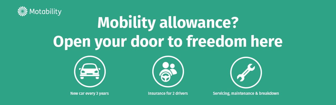 Mobility allowance? Open your door to freedom here. New car every three years. Insurance for 2 drivers. Servicing, maintenance and breakdown